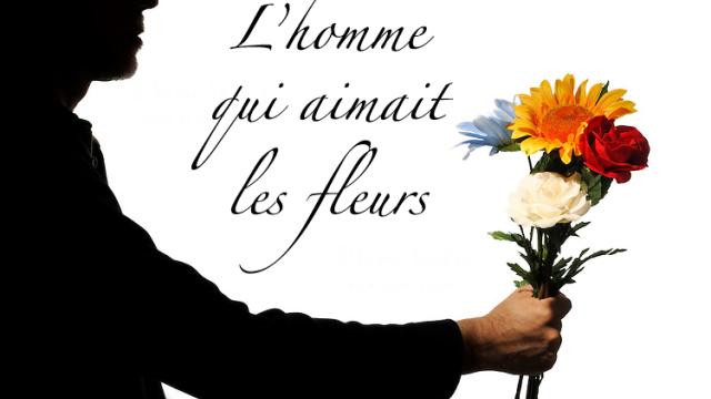 homme-qui-aimait-fleurs