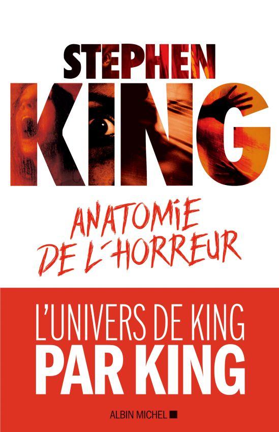 anatomie de l'horreur stephen king albin michel 2018