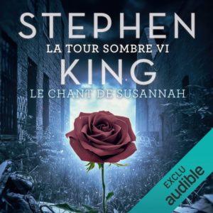 """[FR] """"Le Chant de Susannah"""" (La Tour Sombre T.6) en livre audio chez Audible"""