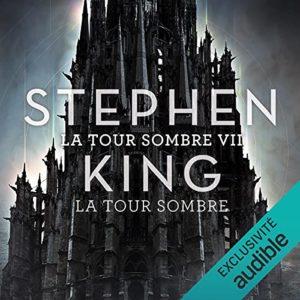"""[FR] """"La Tour Sombre"""" (La Tour Sombre T.7) en livre audio chez Audible"""